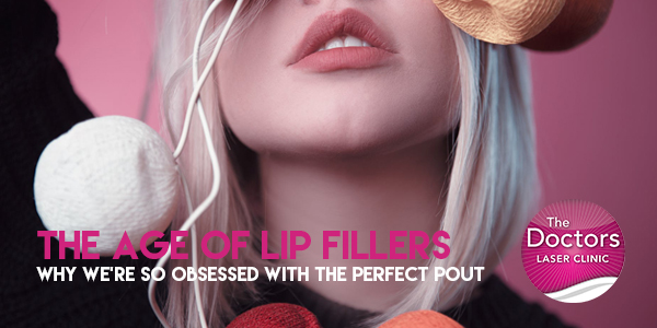 The Lip Filler Trend - The Doctors Laser Clinic